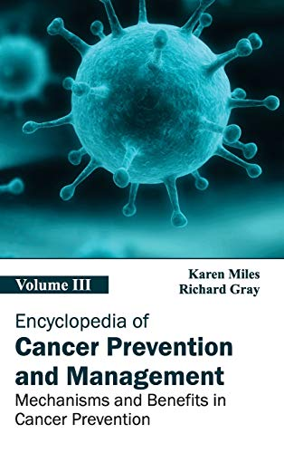 Encyclopedia of Cancer Prevention and Management: Volume III (Mechanisms and Benefits in Cancer ...