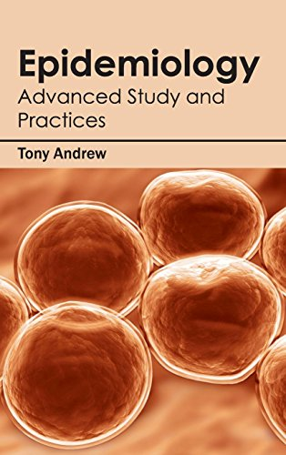 Epidemiology: Advanced Study and Practices: Tony Andrew