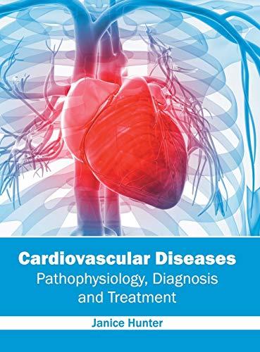 9781632424440: Cardiovascular Diseases: Pathophysiology, Diagnosis and Treatment