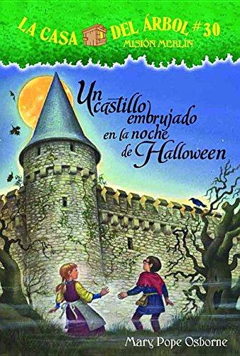9781632455338: La casa del árbol # 30: El castillo embrujado en visperas de santos (Spanish Edition) (La Casa de Arbol) (La Casa Del Arbol / Magic Tree House)