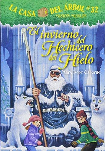 9781632455352: La casa del árbol # 32: Invierno del hechicero de hielo (Spanish Edition) (La Casa de Arbol) (La Casa Del Arbol / Magic Tree House)
