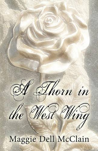 9781632493736: A Thorn in the West Wing