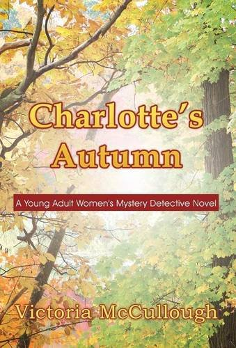 9781632498427: Charlotte's Autumn: A Young Adult Women's Mystery Detective Novel