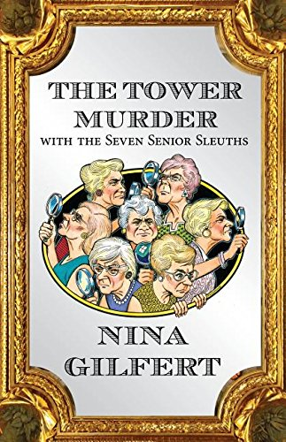 9781632498700: The Tower Murder with the Seven Senior Sleuths