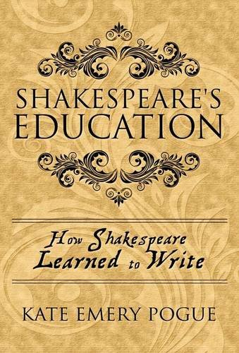 Shakespeare'S Education: How Shakespeare Learned To Write