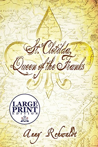 9781632499752: St. Clotilda, Queen of the Franks: (LARGE PRINT EDITION)