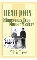 9781632499882: Dear John. . .: Minnesota's True Murder Mystery: (Large Print Edition)