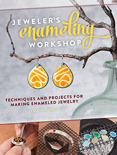 Jeweler's Enameling Workshop: Techniques and Projects for Making Enameled Jewelry 9781632500007 Add Vibrant Color to Your Jewelry! Enameling is the one of the best ways to add color to your jewelry--and anyone can do it! In Jeweler'