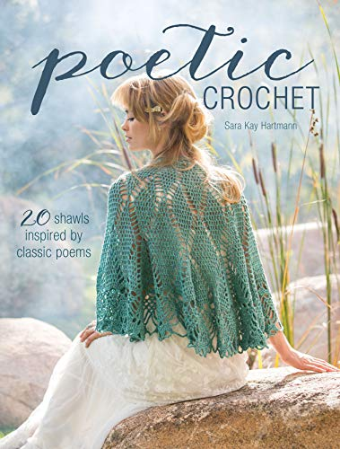 9781632500069: Poetic Crochet: 20 Shawls Inspired by Classic Poems
