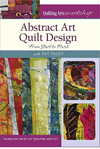 9781632503060: Abstract Art Quilt Design: From Start to Finish