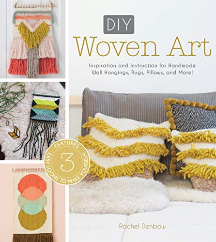 9781632504319: DIY Woven Art: Inspiration and Instruction for Handmade Wall Hangings, Rugs, Pillows and More!