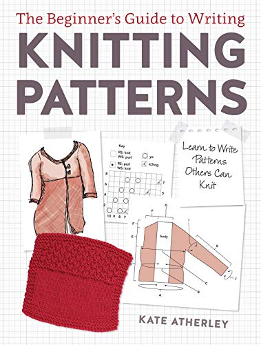 9781632504340: The Beginner's Guide to Writing Knitting Patterns: Learn to Write Patterns Others Can Knit