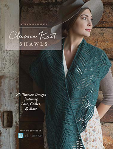 9781632506009: Interweave Presents - Classic Knit Shawls: 20 Timeless Designs Featuring Lace, Cables, and More