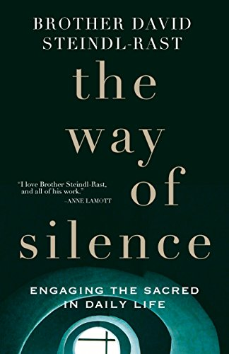 9781632530165: The Way of Silence: Engaging the Sacred in Daily Life