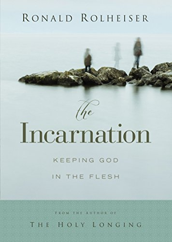 9781632531087: The Incarnation: Keeping God in the Flesh