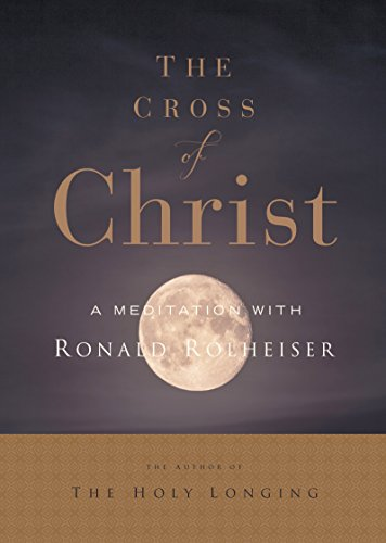 9781632531179: The Cross of Christ: A Meditation with Ron Rolheiser, Omi