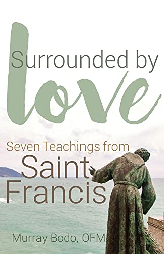 9781632532374: Surrounded by Love: Seven Teachings from St. Francis
