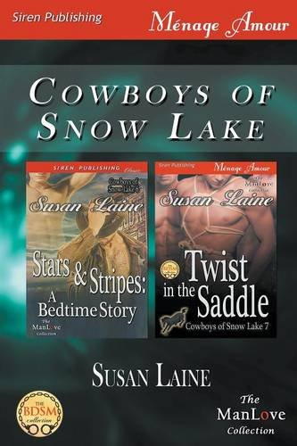 Cowboys of Snow Lake [Stars & Stripes: A Bedtime Story : Twist in the Saddle] (Siren Publishing...