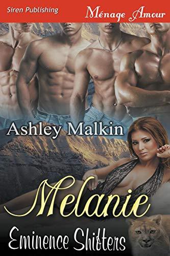 Melanie [Eminence Shifters] (Siren Publishing Menage Amour): Ashley Malkin