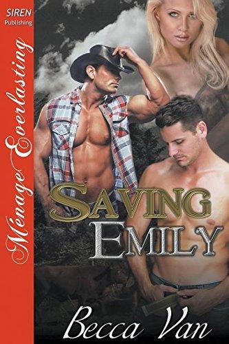 Saving Emily (Siren Publishing Menage Everlasting): Becca Van