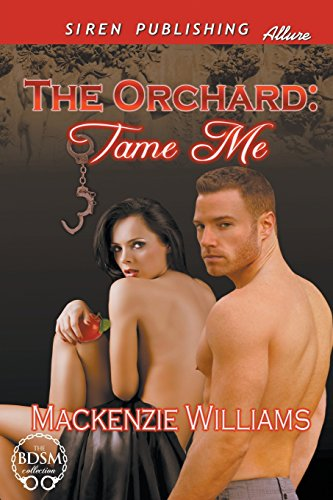 9781632588388: The Orchard: Tame Me (Siren Publishing Allure)