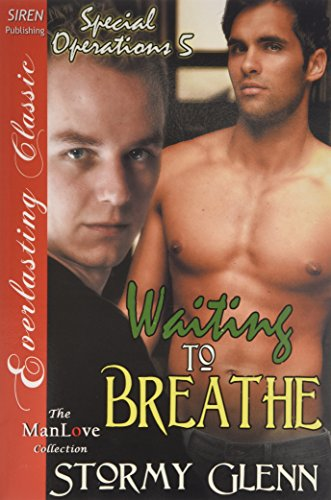 9781632588418: Waiting to Breathe [Special Operations 5] (Siren Publishing Everlasting Classic ManLove) (Special Operations - Everlasting Classic)