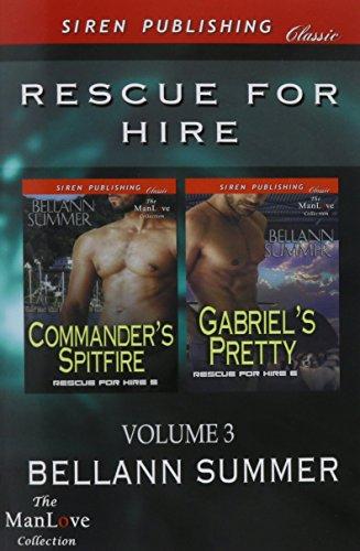 Rescue for Hire, Volume 3 [Commander's Spitfire: Gabriel's Pretty] (Siren Publishing ...