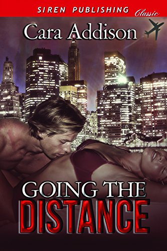 Going the Distance (Siren Publishing Classic): Addison, Cara