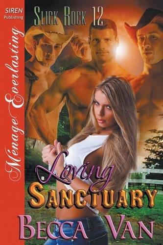 9781632590596: Loving Sanctuary [Slick Rock 12] (Siren Publishing Menage Everlasting)