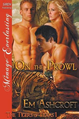 9781632590657: On the Prowl [The Tigers of Texas 1] (Siren Publishing Menage Everlasting)
