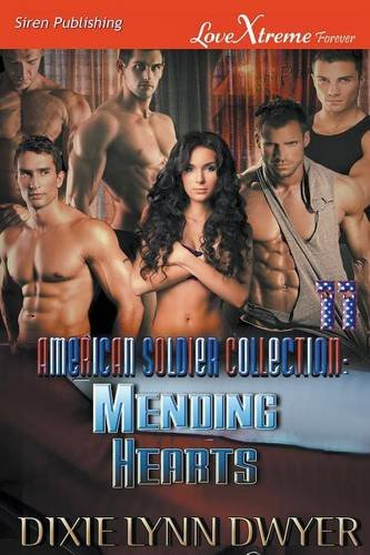 9781632591937: The American Soldier Collection 11: Mending Hearts (Siren Publishing LoveXtreme Forever) (American Solder Collection)