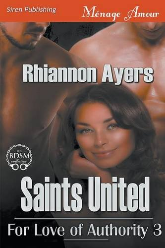 Saints United [For Love of Authority 3] (Siren Publishing Menage Amour): Rhiannon Ayers