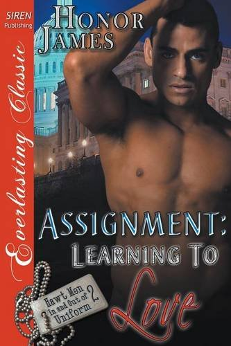 9781632593047: Assignment: Learning to Love [Hawt Men In and Out of Uniform 2] (Siren Publishing Everlasting Classic)