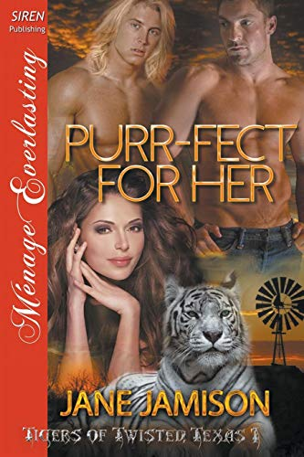 9781632593924: Purr-fect For Her [Tigers of Twisted, Texas 1] (Siren Publishing Menage Everlasting)