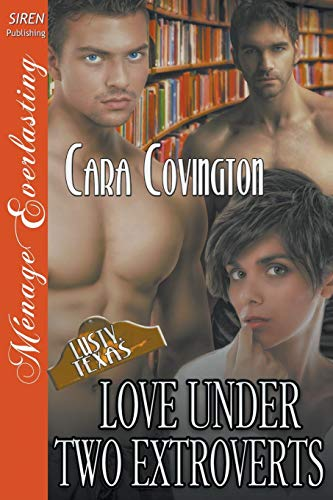 9781632595072: Love Under Two Extroverts [The Lusty, Texas Collection] (Siren Publishing Menage Everlasting)