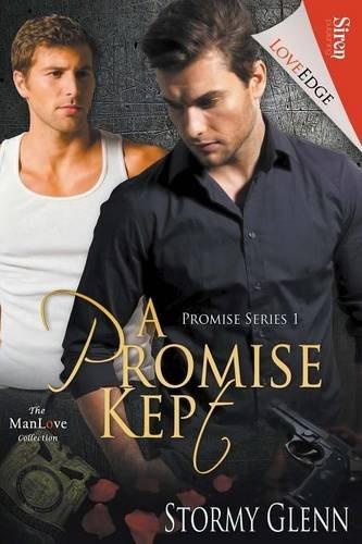 A Promise Kept [Promise 1] (Siren Publishing LoveEdge ManLove): Stormy Glenn