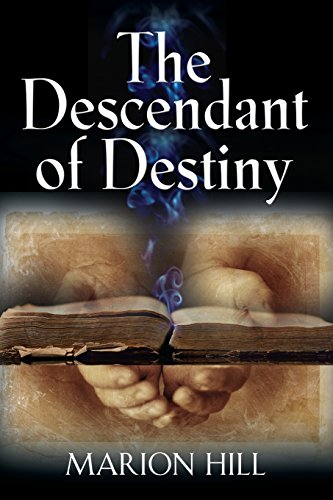 The Descendant of Destiny: Hill, Marion