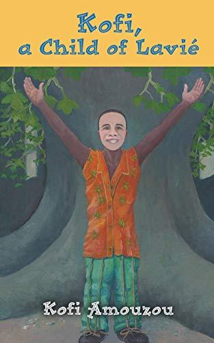 Kofi, a Child of Lavie: Amouzou, Kofi