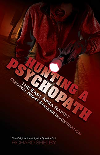9781632635082: HUNTING A PSYCHOPATH: The East Area Rapist / Original Night Stalker Investigation - The Original Investigator Speaks Out