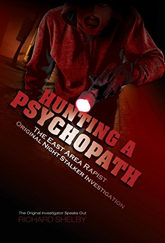 9781632635099: HUNTING A PSYCHOPATH: The East Area Rapist / Original Night Stalker Investigation - The Original Investigator Speaks Out