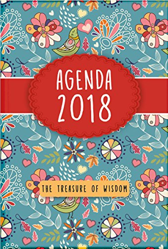 The Treasure of Wisdom 2018 Agenda - Birds and Flowers Cover: A daily agenda with an inspirational ...
