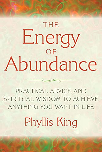 Energy Of Abundance: Practical Advice and Spiritual Wisdom to Achieve Anything You Want in Life: ...