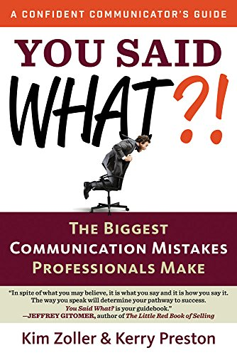 9781632650108: You Said What?!: The Biggest Communication Mistakes Professionals Make (A Confident Communicator's Guide)