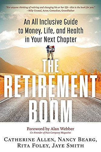 9781632650160: The Retirement Boom: An All Inclusive Guide to Money, Life, and Health in Your Next Chapter