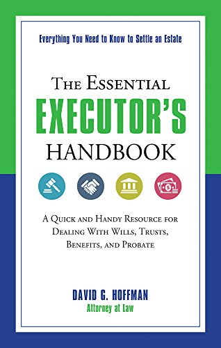 9781632650313: The Essential Executor's Handbook: A Quick and Handy Resource for Dealing With Wills, Trusts, Benefits, and Probate