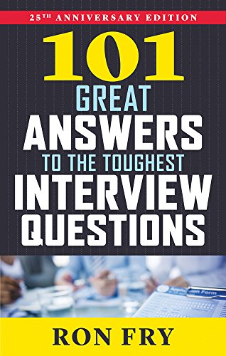 101 Great Answers to the Toughest Interview Questions: Ron Fry
