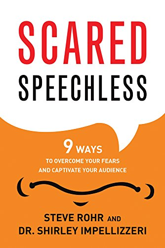 9781632650429: Scared Speechless: 9 Ways to Overcome Your Fears and Captivate Your Audience