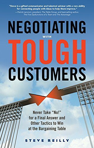9781632650481: Negotiating with Tough Customers: Never Take