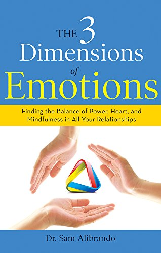 9781632650535: The 3 Dimensions of Emotions: Finding the Balance of Power, Heart, and Mindfulness in All of Your Relationships