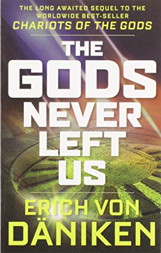 The Gods Never Left Us: The Long Awaited Sequel To The Worldwide Best-Seller Chariots Of The Gods 9781632651198 When Chariots of the Gods was published 50 years ago, it began a worldwide change in humanity's view of the cosmos. In an era of the mil
